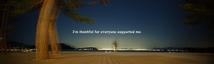 I'm thankful for everyone supported me.